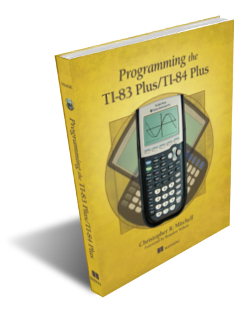 Programming the TI-83 Plus/TI-84 Plus Book